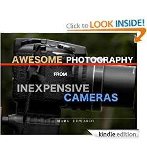 Awesome Photography from Inexpensive Cameras Mark Edwards
