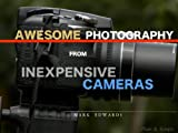 Awesome Photography from Inexpensive Cameras