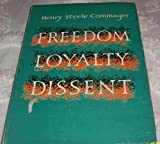 Freedom, Loyalty, Dissent (0195005104) by Commager, Henry Steele