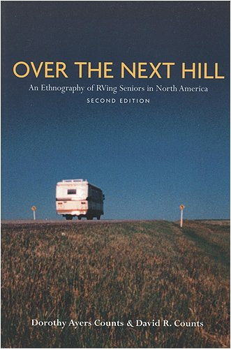 Over the Next Hill: An Ethnography of RVing Seniors in...