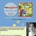 My Caregiver's Wake UP Call (TM) Morning Motivating Messages - Volume 2 | Lisa Cerasoli