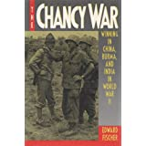 The Chancy War: Winning China, Burma, and India in World War II