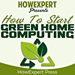 How to Start Green Home Computing |  HowExpert Press
