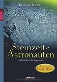 Steinzeit-Astronauten: Felsbildrätsel in der Alpenwelt