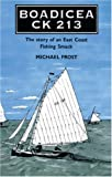 Boadicea CK 123: The Story of an East Coast Fishing Smack (1906510156) by Frost, Michael