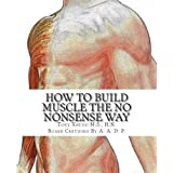 How to Gain Muscle The No Nonsense Way: Anyone Can Do It! ~ Tony Xhudo
