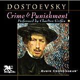 Crime and Punishment (Audio Connoisseur Edition) (Unabridged)