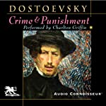 Crime and Punishment (Audio Connoisseur Edition) | Fyodor Dostoevsky,Constance Garnett (translator)