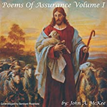Poems of Assurance, Volume I (       UNABRIDGED) by John A. McKee Narrated by John A. McKee