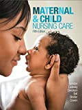 img - for Maternal & Child Nursing Care Plus MyNursingLab with Pearson eText -- Access Card Package (5th Edition) book / textbook / text book