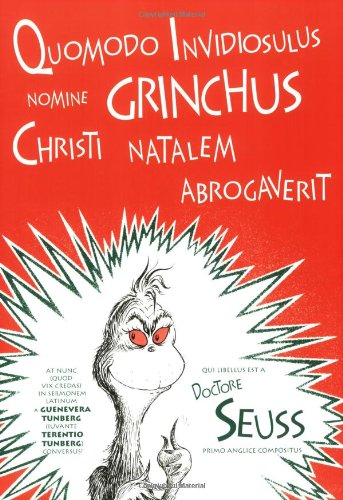 Quomodo Invidiosulus Nomine Grinchus Christi Natalem Abrogaverit: How the Grinch Stole Christmas in Latin (Latin Edition