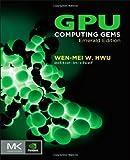 GPU Computing Gems Emerald Edition (Applications of GPU Computing Series)