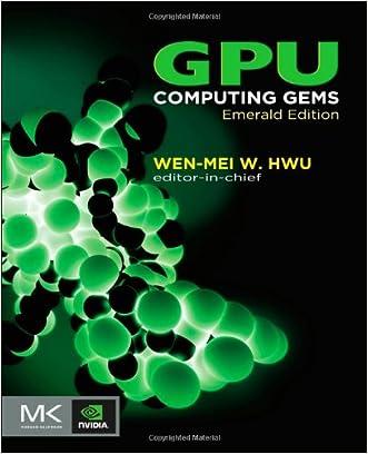 GPU Computing Gems Emerald Edition (Applications of GPU Computing Series) written by Wen-mei W. Hwu