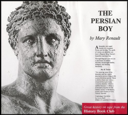 The Persian Boy (A Towering Re-creation of the Ancient World of Alexander the Great) [Great Histories on Tape Series] COMPLETE AND UNABRIDGED (10 Audio Cassettes/15 Hours)