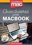 Chouchoutez votre MacBook (Les guides...