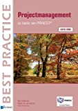 img - for Projectmanagement op basis van PRINCE2  Editie 2009 (Best Practice) (Dutch Edition) book / textbook / text book