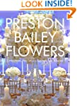 Preston Bailey Flowers: Centerpieces,...
