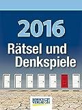 Rätsel und Denkspiele 2016: Tages-Abreisskalender