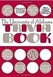 The University of Alabama Trivia Book