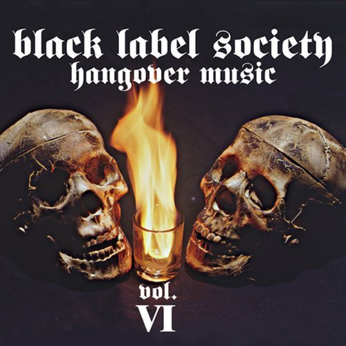 Hangover Music 6 by Black Label Society (2010-02-24)
