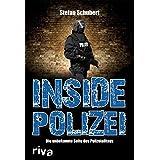 """Inside Polizei: Die unbekannte Seite des Polizeialltagsvon """"Stefan Schubert"""""""