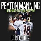 Peyton Manning: Life Behind the Football Superstar Hörbuch von J.D. Rockefeller Gesprochen von: Rick Vaught