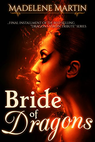 Madelene Martin - Bride of Dragons (The Dragon's Virgin Tribute Book 3)