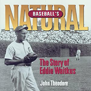 Baseball's Natural: The Story of Eddie Waitkus | [John Theodore]