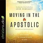 Moving in the Apostolic Hörbuch von John Eckhardt Gesprochen von: Mirron Willis