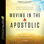 Moving in the Apostolic | John Eckhardt
