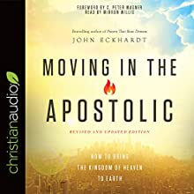 Moving in the Apostolic Audiobook by John Eckhardt Narrated by Mirron Willis