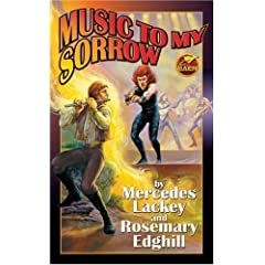Music to My Sorrow (Bedlam Bard, Book 7) by Mercedes Lackey and Rosemary Edghill