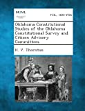 img - for Oklahoma Constitutional Studies of the Oklahoma Constitutional Survey and Citizen Advisory Committees book / textbook / text book