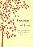 The Language of love: [poems] (0883960125) by Susan Polis Schutz