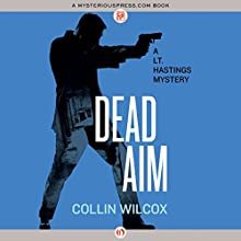 Dead Aim: The Lt. Hastings Mysteries (       UNABRIDGED) by Collin Wilcox Narrated by Andy Caploe