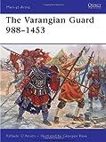 img - for The Varangian Guard 988-1453 (Men-at-Arms) book / textbook / text book