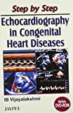 Step by Step Echocardiography in Congenital Heart Diseases with DVD-Rom (E): 2006 Vijayalakshmi