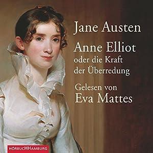Anne Elliot. Oder die Kraft der Überredung Hörbuch