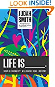 #9: Life Is _____.: God's Illogical Love Will Change Your Existence