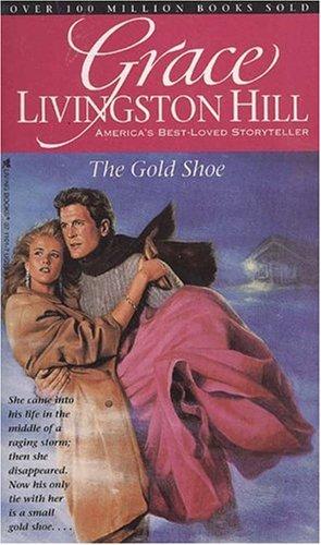 The Gold Shoe (Grace Livingston Hill #45)