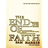 The End of Faith: Religion, Terror, and the Future of Reason ~ Sam Harris