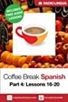 Coffee Break Spanish 4: Lessons 16-20...