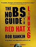 The No B.S. Guide to Red Hat Linux 6