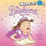 Pinkalicious: Story Time | Victoria Kann