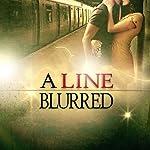 A Line Blurred | Bryan Healey