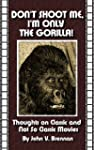 Don't Shoot Me, I'm Only The Gorilla!...