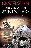 Ken Hagan: Der Verrat des Wikingers