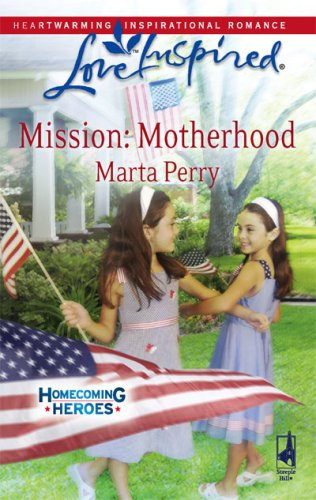 Image of Mission: Motherhood (Homecoming Heroes, Book 1) (Love Inspired #452)