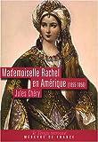 echange, troc Jules Chéry - Mademoiselle Rachel en Amérique (1855-1856)