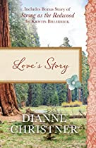 Love's Story: Also Included Is The Bonus Story Of Strong As The Redwood